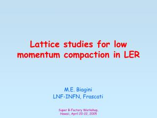 Lattice studies for low momentum compaction in LER