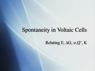 Spontaneity in Voltaic Cells