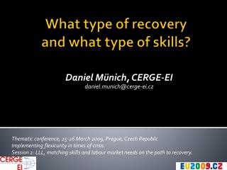 What type of recovery  and what type of skills?
