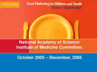 National Academy of Science/ Institute of Medicine Committee: October 2005 – December, 2006
