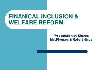 FINANICAL INCLUSION & WELFARE REFORM