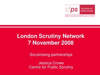 London Scrutiny Network 7 November 2008