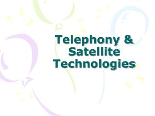 Telephony & Satellite Technologies