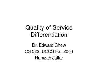 Quality of Service Differentiation