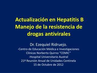Actualización en Hepatitis B Manejo de la resistencia de drogas antivirales
