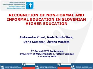 RECOGNITION OF NON-FORMAL AND INFORMAL EDUCATION IN SLOVENIAN HIGHER EDUCATION