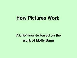 How Pictures Work