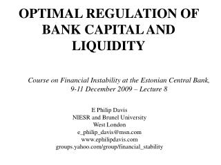 OPTIMAL REGULATION OF BANK CAPITAL AND LIQUIDITY