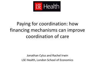 Paying for coordination: how financing mechanisms can improve coordination of care