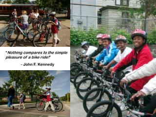 """"""" Nothing compares to the simple pleasure of a bike ride! """" - John F. Kennedy"""