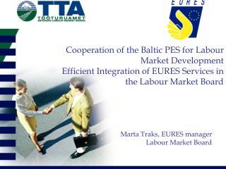 Marta Traks, EURES manager Labour Market Board