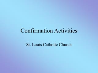 Confirmation Activities