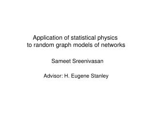 Application of statistical physics to random graph models of networks