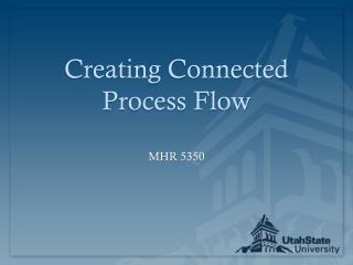 Creating Connected Process Flow