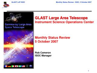 GLAST Large Area Telescope Instrument Science Operations Center  Monthly Status Review