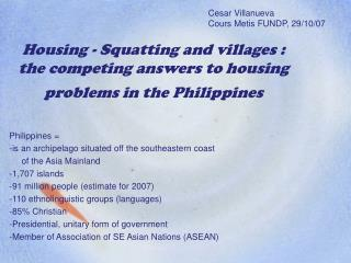 Housing - Squatting and villages : the competing answers to housing problems in the Philippines