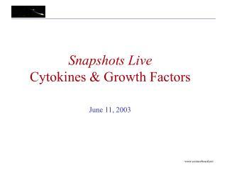 Snapshots Live Cytokines & Growth Factors
