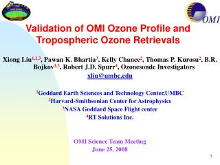Validation of OMI Ozone Profile and Tropospheric Ozone Retrievals