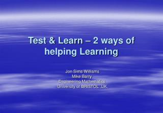 Test & Learn – 2 ways of helping Learning