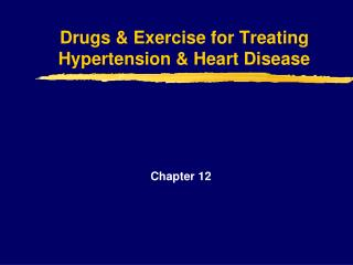 Drugs & Exercise for Treating Hypertension & Heart Disease