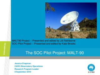 The SOC Pilot Project: MALT-90