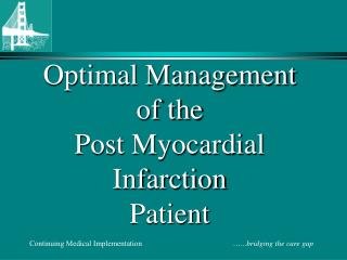 Optimal Management of the Post Myocardial Infarction Patient