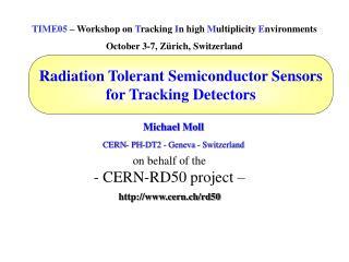 Michael Moll CERN- PH-DT2 - Geneva - Switzerland