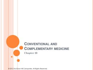 Conventional and Complementary medicine