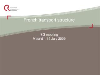 French transport structure SG meeting Madrid – 15 July 2009