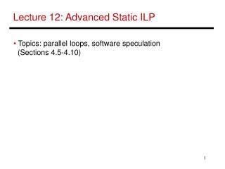 Lecture 12: Advanced Static ILP