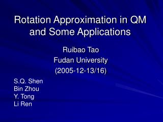 Rotation Approximation in QM and Some Applications