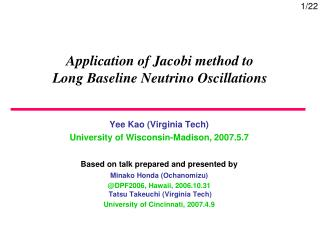 Application of Jacobi method to Long Baseline Neutrino Oscillations