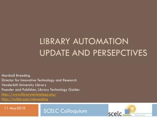 Library Automation Update and  persepctives