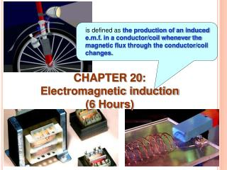 CHAPTER 20:  Electromagnetic induction (6 Hours)