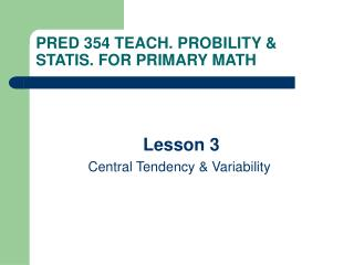PRED 35 4 TEACH. PROBILITY & STATIS. FOR PRIMARY MATH