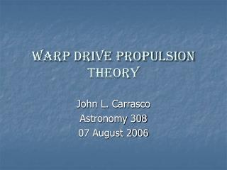 Warp Drive Propulsion Theory