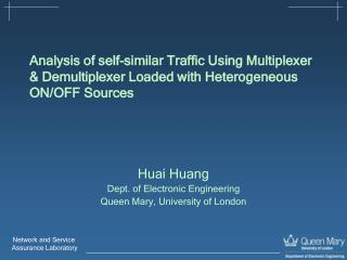 Huai Huang  Dept. of Electronic Engineering Queen Mary, University of London
