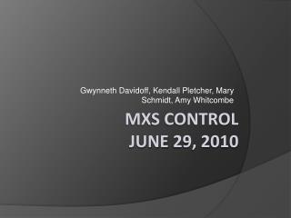 MXS control june 29, 2010