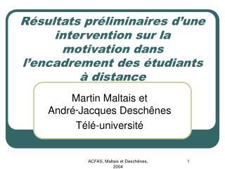 Martin Maltais et André ־ Jacques Deschênes Télé-université
