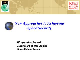 New Approaches to Achieving Space Security
