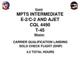 MPTS INTERMEDIATE E-2/C-2 AND AJET CQL 4490 T-45