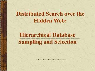 Distributed Search over the Hidden Web: