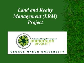 Land and Realty Management (LRM) Project