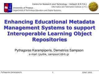 Pythagoras Karampiperis, Demetrios Sampson e-mail:{pythk, sampson}@iti.gr