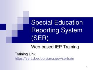 Special Education Reporting System (SER)