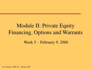 Module II: Private Equity Financing, Options and Warrants