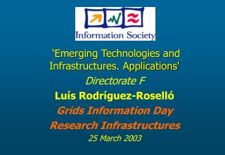 'Emerging Technologies and Infrastructures. Applications' Directorate F Luís Rodríguez-Roselló