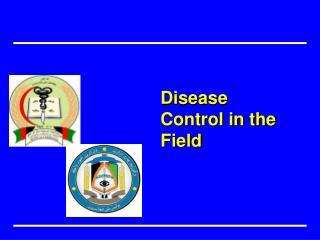 Disease Control in the Field