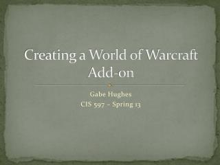 Creating a World of  Warcraft  Add-on