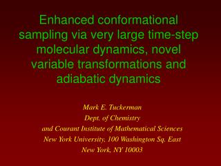Mark E. Tuckerman Dept. of Chemistry and Courant Institute of Mathematical Sciences